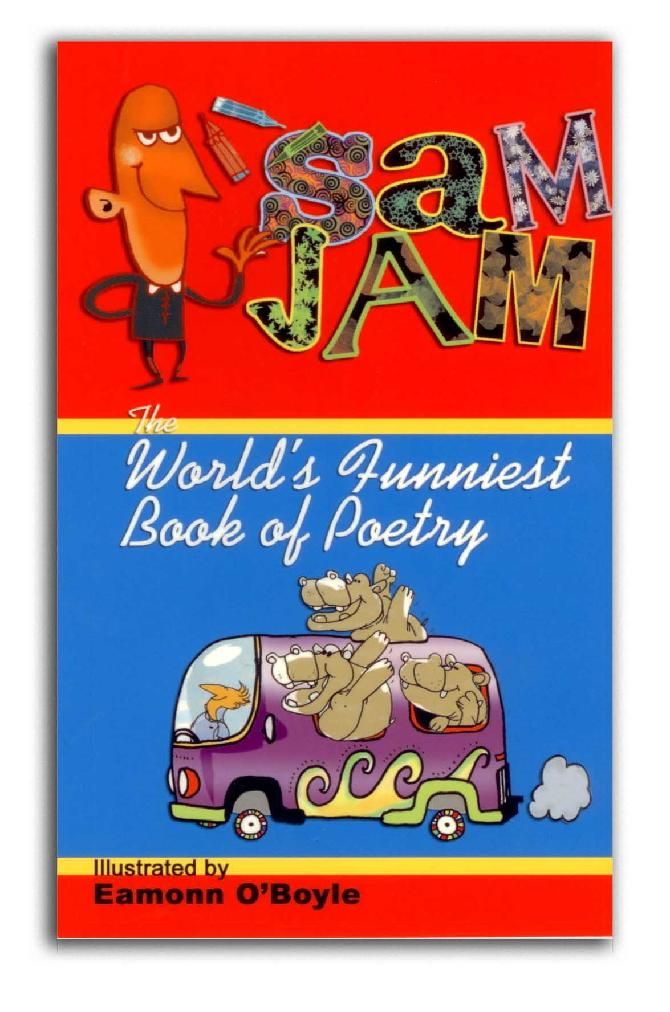 The World's Funniest Book of Poetry by Sam Jam
